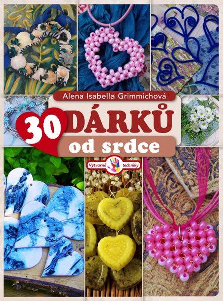 30 dárků od srdce - Alena Grimmichová - 17x23 cm