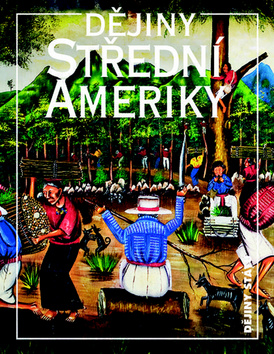 Dějiny Střední Ameriky - Markéta Křížová - 17x21 cm
