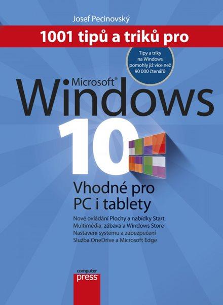 1001 tipů a triků pro Microsoft Windows 10 - Josef Pecinovský - 17x22 cm