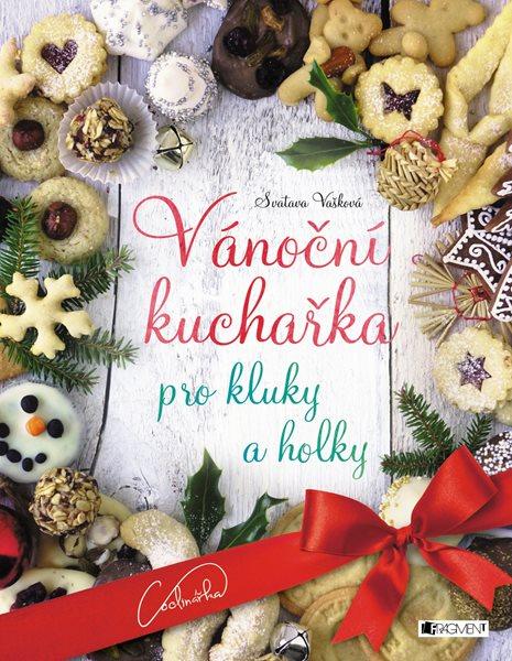 Vánoční kuchařka pro kluky a holky - Svatava Vašková - 22x28 cm