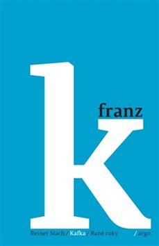 Kafka/Rané roky - Reiner Stach - 15x21 cm