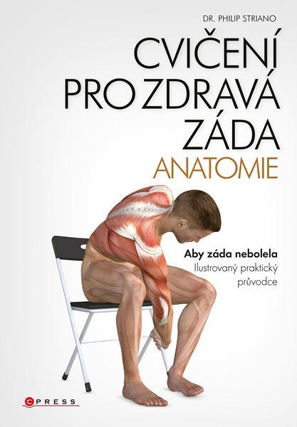 Cvičení pro zdravá záda - anatomie - dr. Philip Striano - 17x25 cm