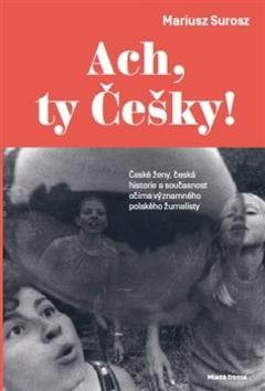 Ach, ty Češky! - Mariusz Surosz - 14x21 cm