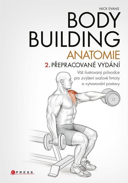 Bodybuilding - anatomie 2. přepracované vydání - Nick Evans - 17x24 cm