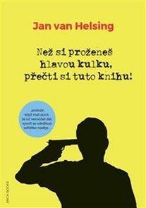Než si proženeš hlavou kulku, přečti si tuto knihu!