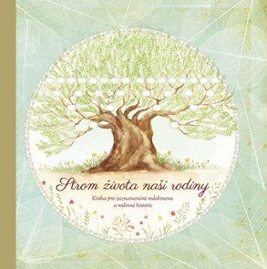 Strom života naší rodiny - Kniha pro zaznamenávání rodokmenu a rodinné historie