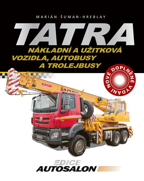 Tatra - nákladní a užitková vozidla, autobusy a trolejbusy - Marián Šuman-Hreblay - 19x24 cm