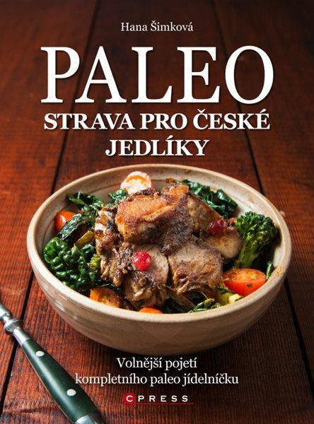 Paleo strava pro české jedlíky - Hana Šimková - 17x23 cm