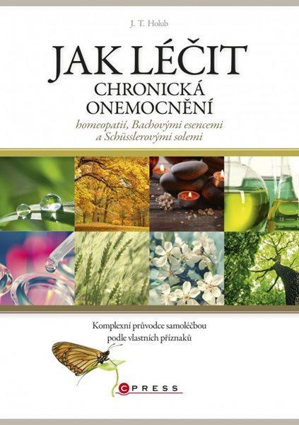 Jak léčit chronická onemocnění - J. T. Holub - 15x21 cm