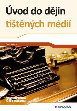 Úvod do dějin tištěných médií - Pavel Večeřa - 17x24 cm