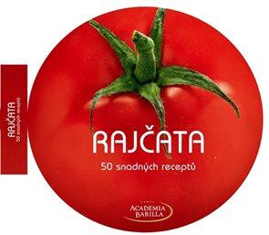Rajčata - 50 snadných receptů