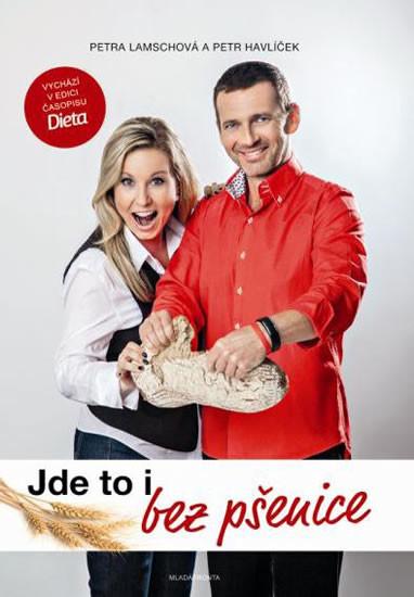 Jde to i bez pšenice - Petr Havlíček; Petra Lamschová - 17x25 cm