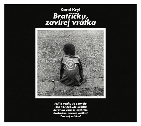 CD Bratříčku, zavírej vrátka - Kryl Karel - 13x14 cm