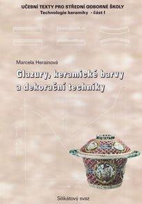 Glazury, keramické barvy a dekorační techniky - Technologie keramiky  I pro SOŠ