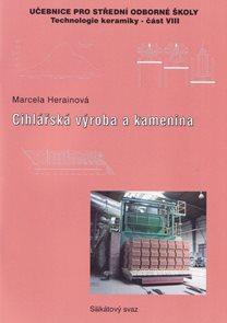 Cihlářská výroba a kamenina - Technologie keramiky VIII pro SOŠ