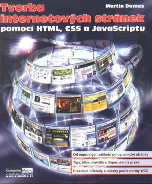 Tvorba internetových stránek pomocí HTML, CSS a JavaScriptu - Domes Martin - 19x22,5