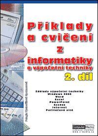 Příklady a cvičení z informatiky a výpočetní techniky 2.díl-2.vydání