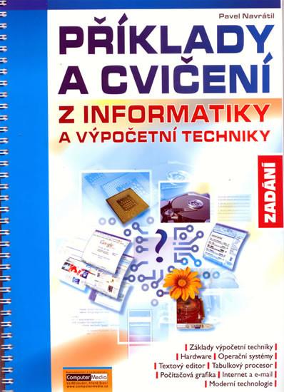 Příklady a cvičení z informatiky - Zadání - 3. vydání - Navrátil Pavel - 22x30 cm