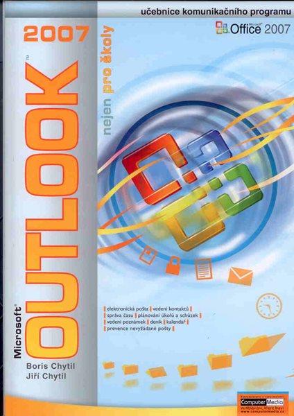 Outlook 2007 nejen pro školy - Chytil B., Chytil J. - A4, brožovaná