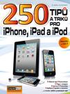 250 tipů a ptiků pro iPhone, iPad a iPod