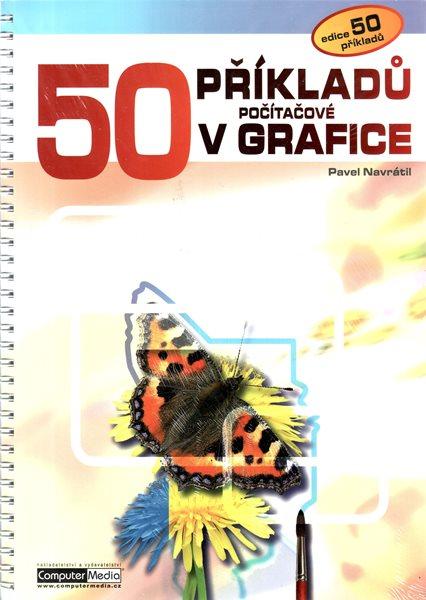 50 příkladů v počítačové grafice + DVD - Pavel Navrátil - 22x30 cm