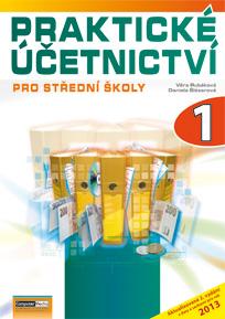 Praktické účetnictví pro střední školy 1. díl ( 2. aktualizované vydání) - Rubáková Věra, Šlézarová Daniela - A4, brožovaná
