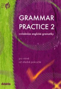 Grammar Practise 2 - pro mírně až středně pokročilé