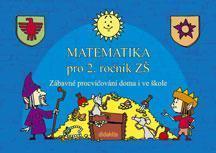 Zábavné procvičování doma i ve škole - Matematika pro 2.r.