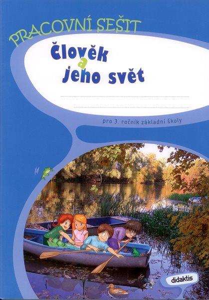 Didaktis Člověk a jeho svět pro 3. ročník základní školy - pracovní sešit - Blažková J., Frýzová I., Komaňská B. - A4, sešitová