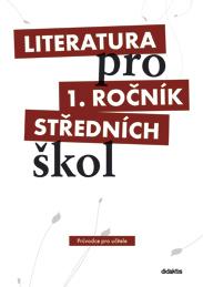 Literatura pro 1.ročník SŠ - Průvodce pro učitele
