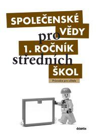 Společenské vědy pro 1. r. SŠ - průvodce pro učitele - J. Dvořák a kol. - A4