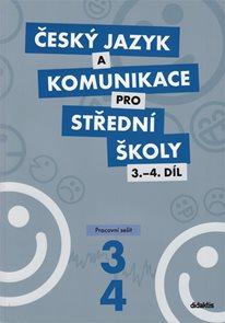 Český jazyk a komunikace pro SŠ 3. a 4. díl - pracovní sešit