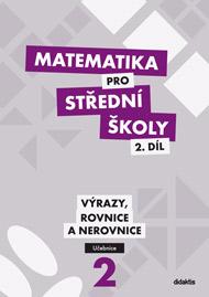 Matematika pro SŠ - 2. díl - učebnice - Výrazy, rovnice a nerovnice - Cizlerová M., Krupka P., Polický Z. - A4, brožovaný
