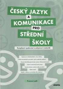 Český jazyk a komunikace pro SŠ - Komplexní opakování a příprava k maturitě - pracovní sešit