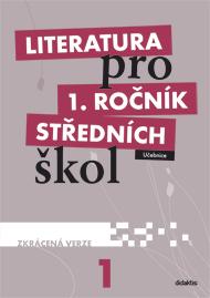 Literatura pro 1. ročník SŠ - učebnice / zkrácená verze/