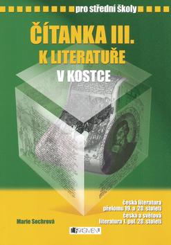 Čítanka III. k literatuře v kostce pro střední školy - Sochrová Marie - 17x24