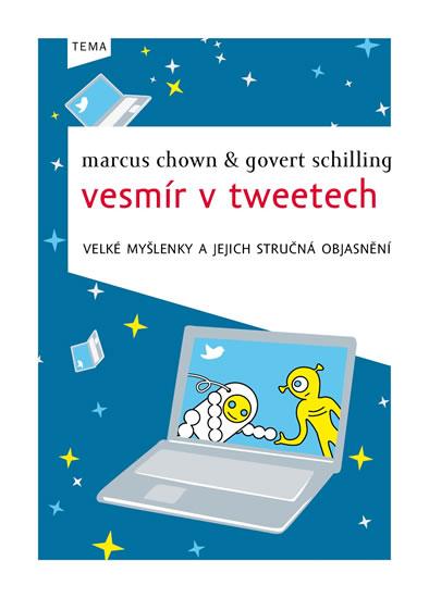 Vesmír v tweetech - Marcus Chown; Govert Schilling - 14x19 cm