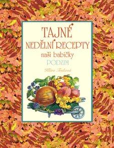 Tajné nedělní recepty naší babičky Podzim