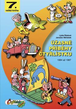 Úžasné příběhy Čtyřlístku - Ljuba Štíplová, Jaroslav Němeček - 21x30