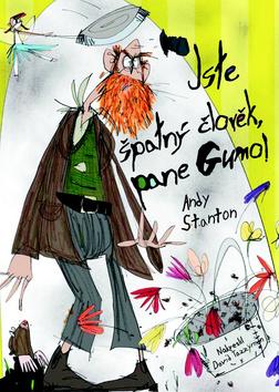 Jste špatný člověk, pane Gumo! - Stanton Andy - 13x19