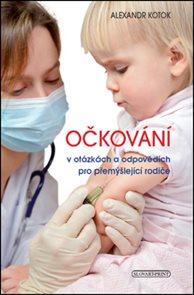 Očkování v otázkách a odpovědích pro přemýšlenící rodiče