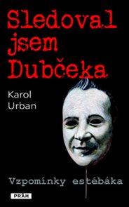 Sledoval jsem Dubčeka