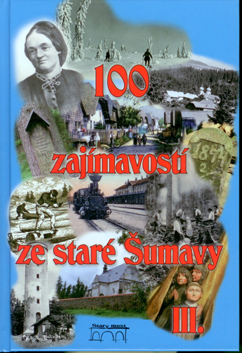 100 zajímavostí ze staré Šumavy III. - 15x23