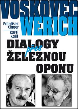 Voskovec a Werich Dialogy přes železnou oponu - František Cinger, Karel Koliš - 15x21