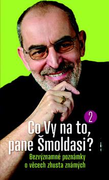 Co Vy na to, pane Šmoldasi? 2 - Šmoldas Ivo - 13x21