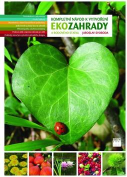 Kompletní návod k vytvoření Ekozahrady a rodového statku - Svoboda Jaroslav - 18x25