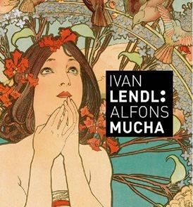 Alfons Mucha - Plakáty ze sbírky Ivana Lendla (anglicky)
