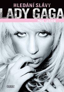 Lady Gaga Hledání slávy