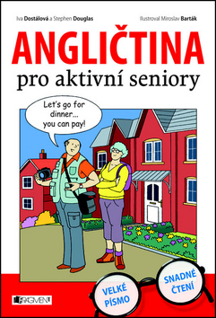 Angličtina pro aktivní seniory - Iva Dostálová, Stephen Douglas - 17x24