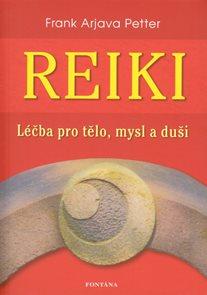 Reiky - Léčba pro tělo, mysl a duši